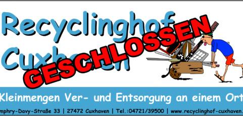 +++ Recyclinghof geschlossen+++